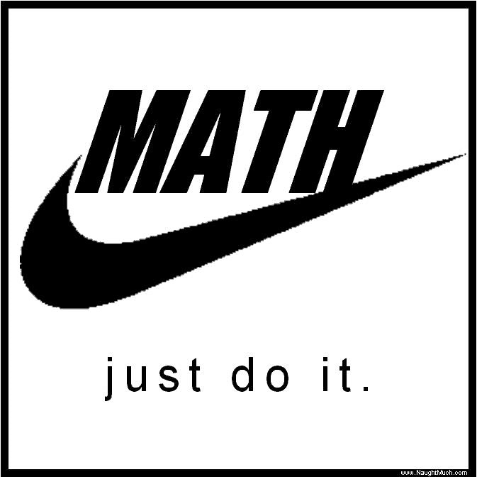 Math - just do it!